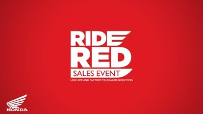 Honda Ride Red Sales Event - Financing As Low As 0% APR and Up to $2000 in Factory to Dealer Incentives
